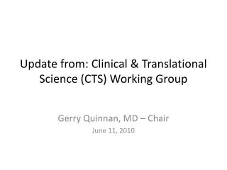 Update from: Clinical & Translational Science (CTS) Working Group
