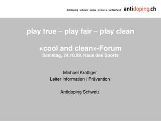 play true – play fair – play clean « cool and clean » -Forum Samstag, 24.10.09, Haus des Sports