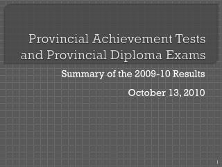 Provincial Achievement Tests and Provincial Diploma Exams