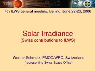 Solar Irradiance (Swiss contributions to ILWS)