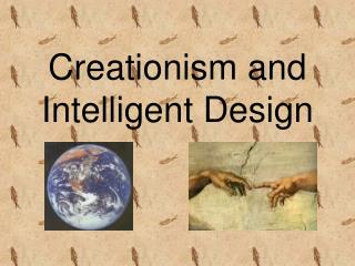 Creationism and  Intelligent Design