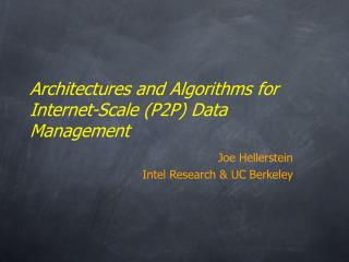 Architectures and Algorithms for Internet-Scale (P2P) Data Management