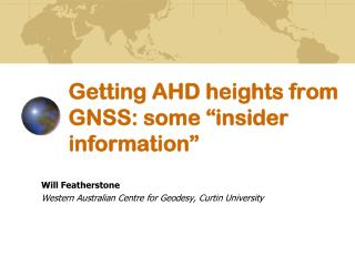 "Getting AHD heights from GNSS: some ""insider information"""