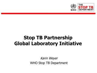 Karin Weyer WHO Stop TB Department