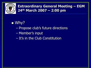 Extraordinary General Meeting – EGM 24 th  March 2007 – 2:00 pm