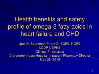 Health benefits and safety profile of omega-3 fatty acids in heart failure and CHD