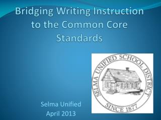 Bridging Writing Instruction to the Common Core Standards