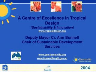 A Centre of Excellence in Tropical Design (Sustainability & Innovation) tropicaldesign