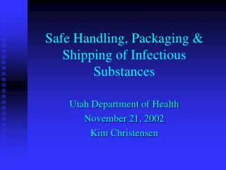 Safe Handling, Packaging & Shipping of Infectious Substances