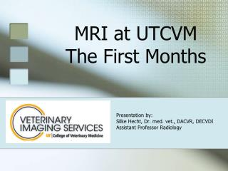 MRI at UTCVM The First Months