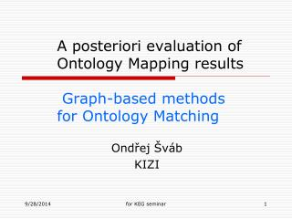A posteriori evaluation  of Ontology Mapping results Graph-based methods for Ontology Matching
