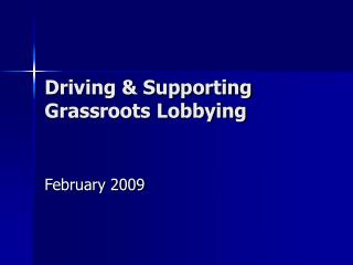 Driving & Supporting Grassroots Lobbying
