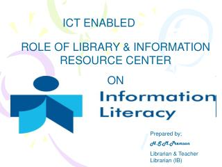 ROLE OF LIBRARY & INFORMATION RESOURCE CENTER  ON