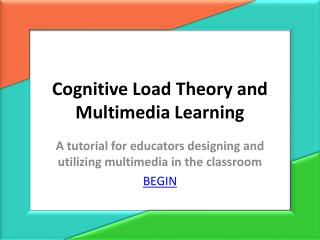 Cognitive Load Theory and Multimedia Learning