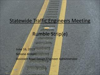 Statewide Traffic Engineers Meeting Rumble Strip(e)