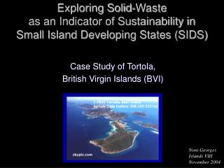 Exploring Solid-Waste  as an Indicator of Sustainability in  Small Island Developing States (SIDS)