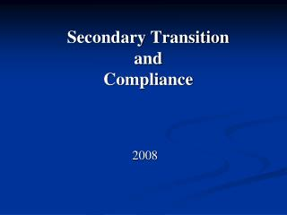 Secondary Transition and  Compliance