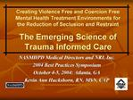 Creating Violence Free and Coercion Free Mental Health Treatment Environments for the Reduction of Seclusion and Restrai
