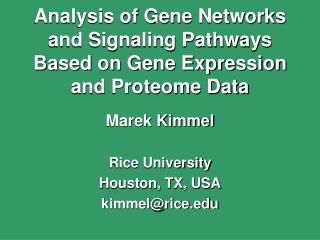 Analysis of Gene Networks and Signaling Pathways Based on Gene Expression and Proteome Data