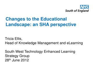 Changes to the Educational Landscape: an SHA perspective