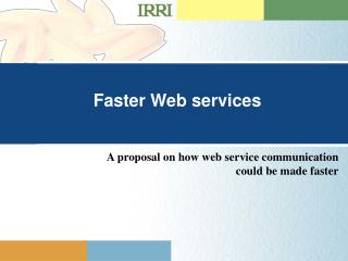 Faster Web services