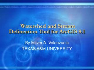 Watershed and Stream Delineation Tool for ArcGIS 8.1