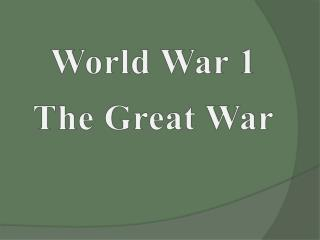 World War 1 The Great War