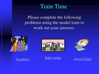 Train Time Please complete the following problems using the model train ...