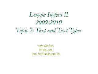 Lengua Inglesa II 2009-2010 Topic 2: Text and Text Types