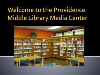 Welcome to the Providence Middle Library Media Center