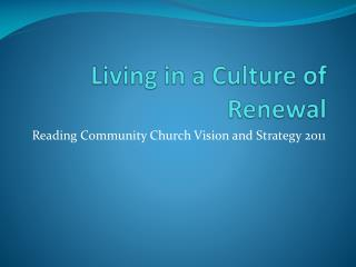 Living in a Culture of Renewal