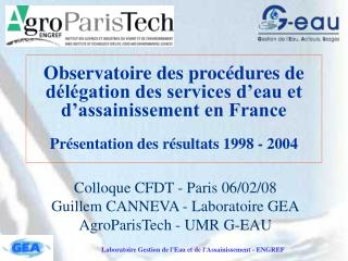 Colloque CFDT - Paris 06/02/08 Guillem CANNEVA - Laboratoire GEA AgroParisTech - UMR G-EAU
