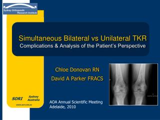 Simultaneous Bilateral  vs  Unilateral TKR Complications & Analysis of the Patient's Perspective