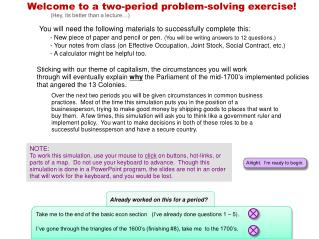 Welcome to a two-period problem-solving exercise!                (Hey, its better than a lecture…)
