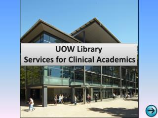 UOW Library  Services for Clinical Academics