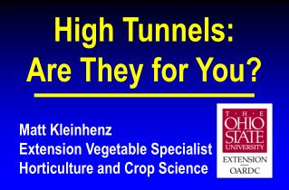Matt Kleinhenz Extension Vegetable Specialist Horticulture and Crop Science