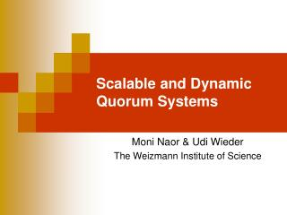 Scalable and Dynamic Quorum Systems