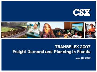 TRANSPLEX 2007 Freight Demand and Planning in Florida July 12, 2007