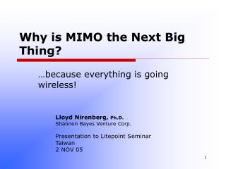 Why is MIMO the Next Big Thing?