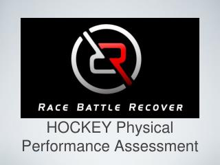 HOCKEY Physical Performance Assessment
