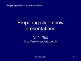 Preparing slide-show presentations