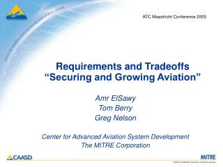 "Requirements and Tradeoffs ""Securing and Growing Aviation"""