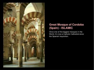 Great Mosque of Cordoba (Spain) - ISLAMIC Once one of the biggest mosques in the World, it's now a Catholic Cathedral si