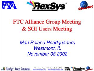 FTC Alliance Group Meeting & SGI Users Meeting