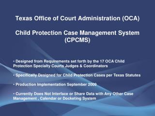 Texas Office of Court Administration (OCA) Child Protection Case Management System (CPCMS)