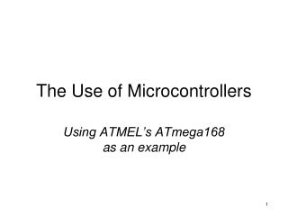 The Use of Microcontrollers