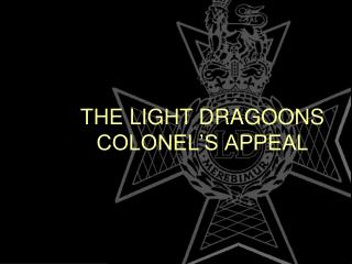 THE LIGHT DRAGOONS COLONEL'S APPEAL