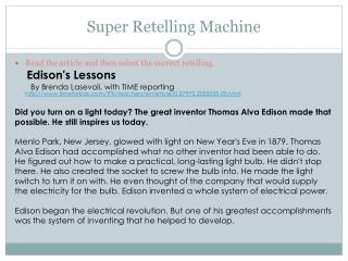 Super Retelling Machine