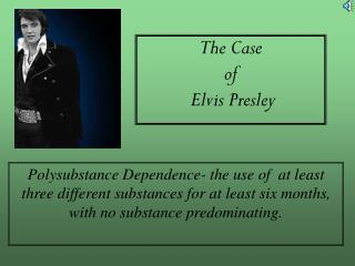 The Case  of  Elvis Presley
