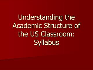 Understanding the Academic Structure of the US Classroom: Syllabus